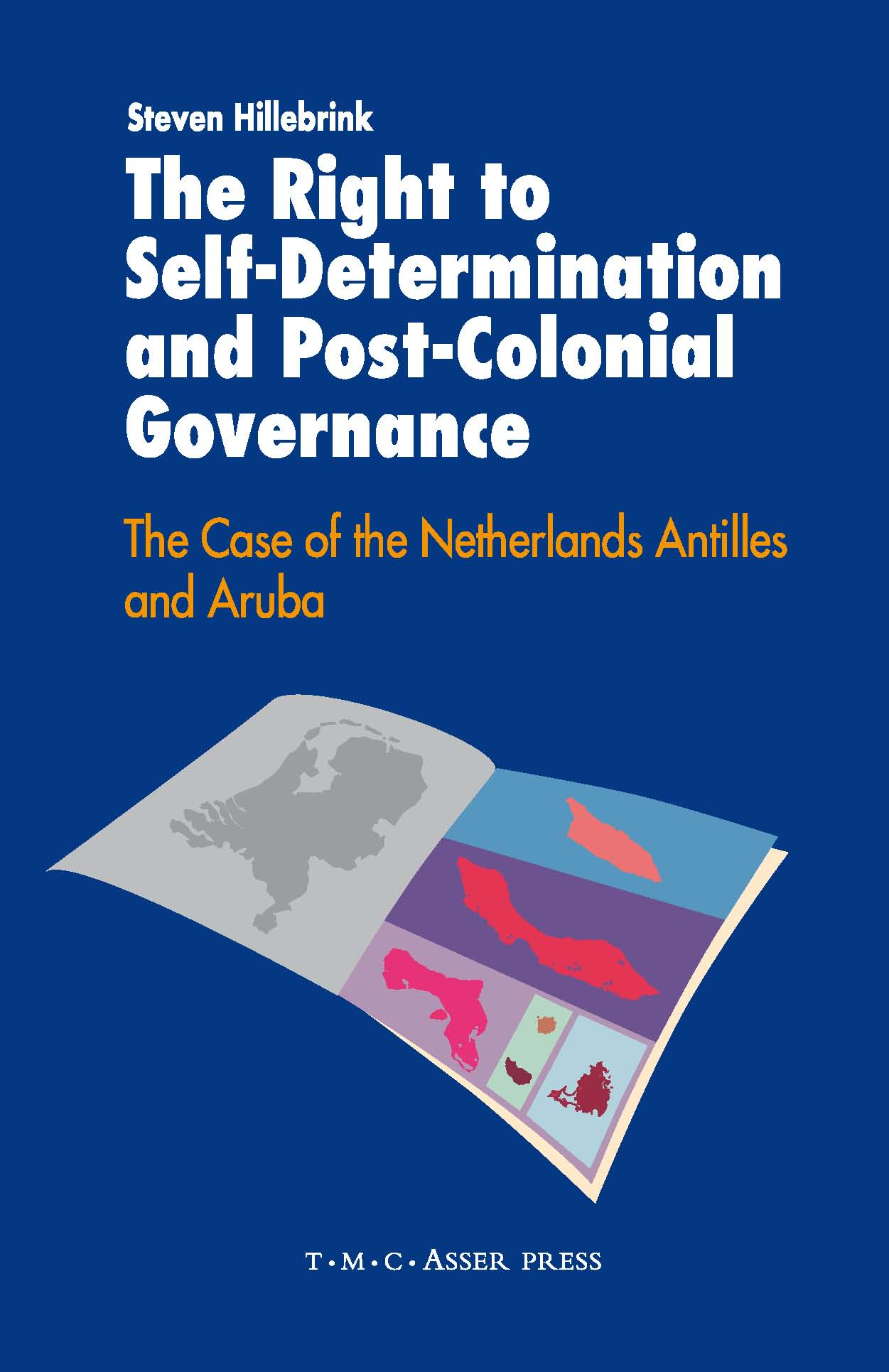The Right to Self-Determination and Post-Colonial Governance - The Case of the Netherlands Antilles and Aruba