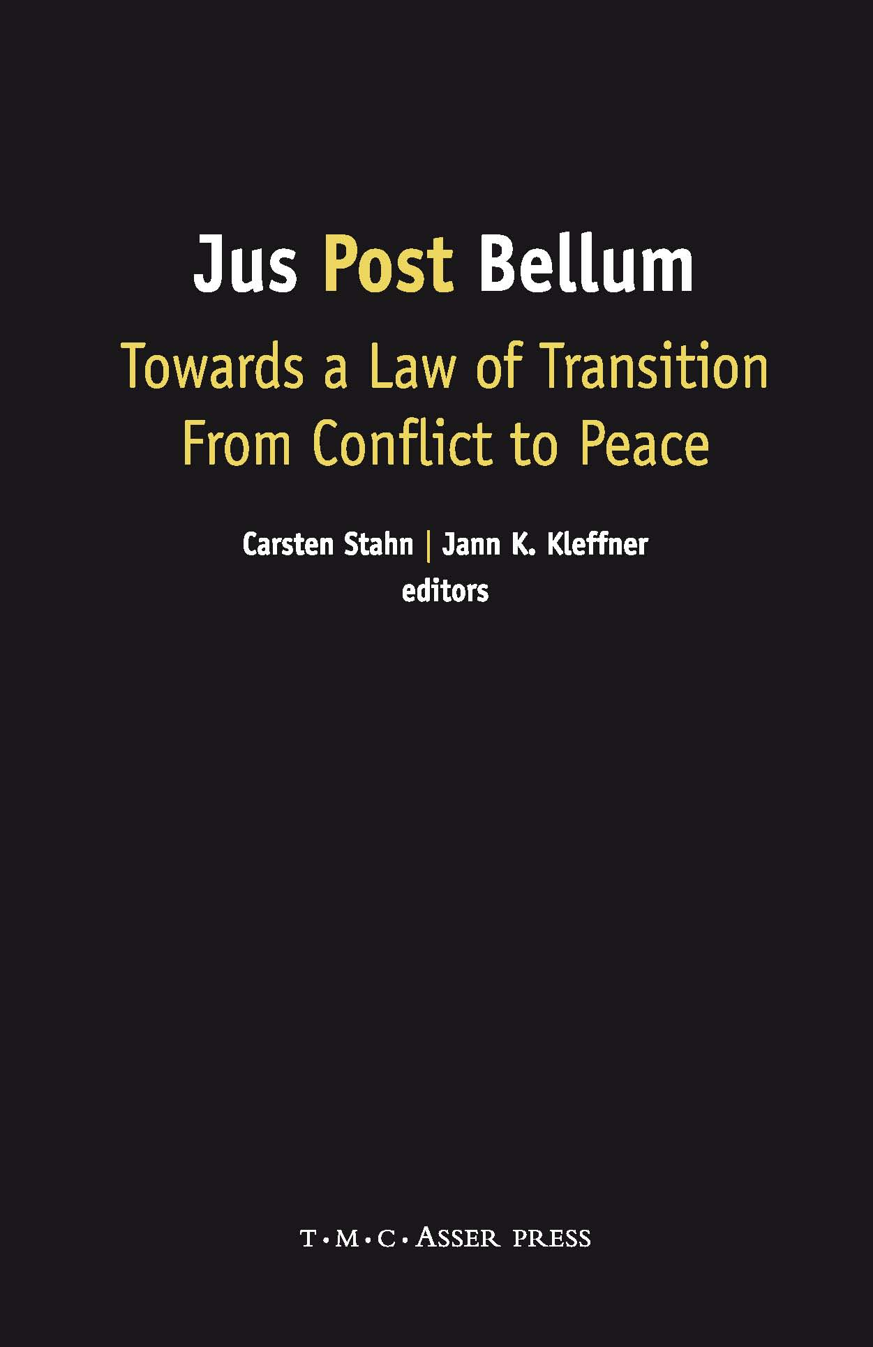 Jus Post Bellum - Towards a Law of Transition From Conflict to Peace