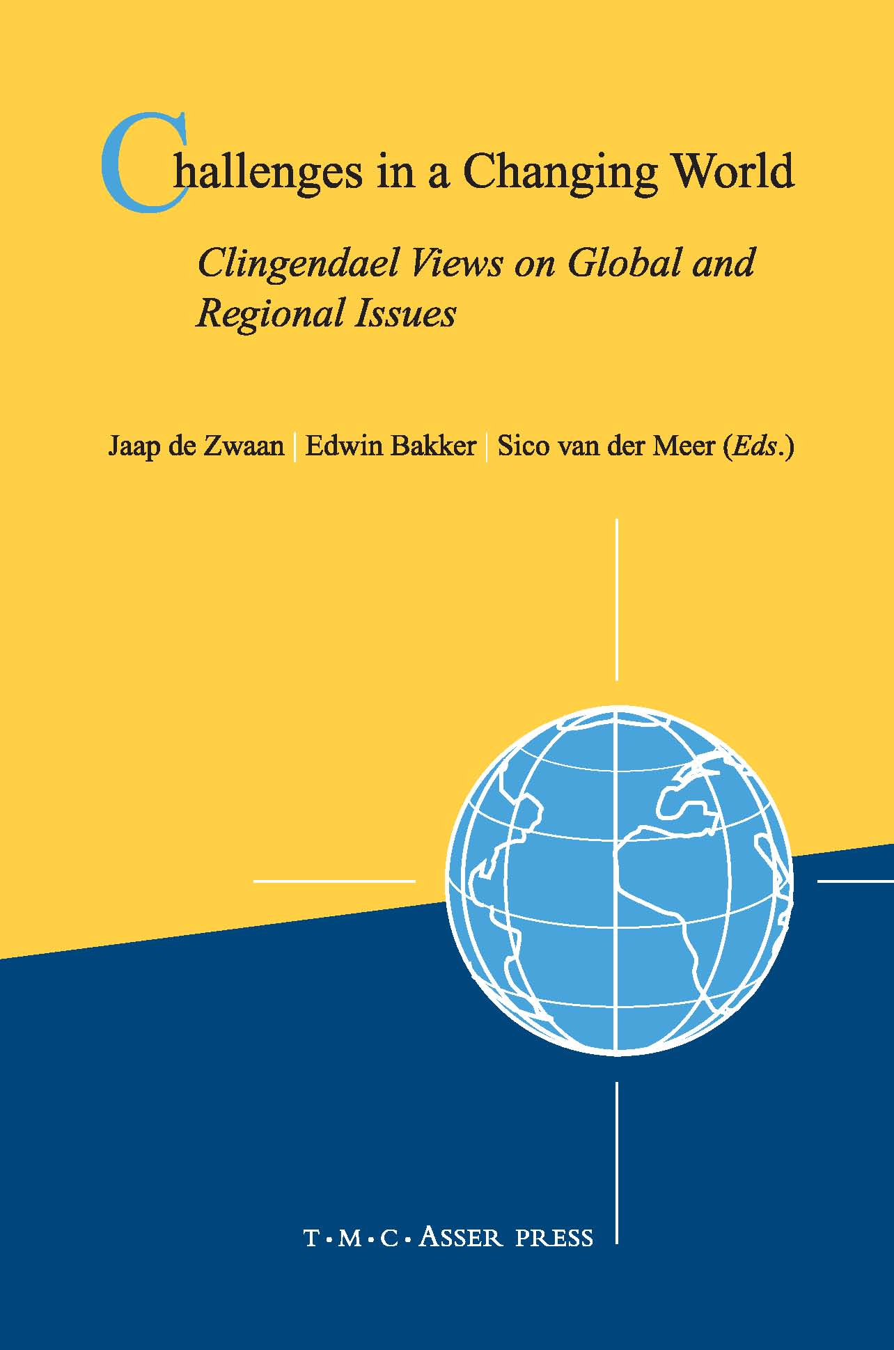 Challenges in a Changing World - Clingendael Views on Global and Regional Issues