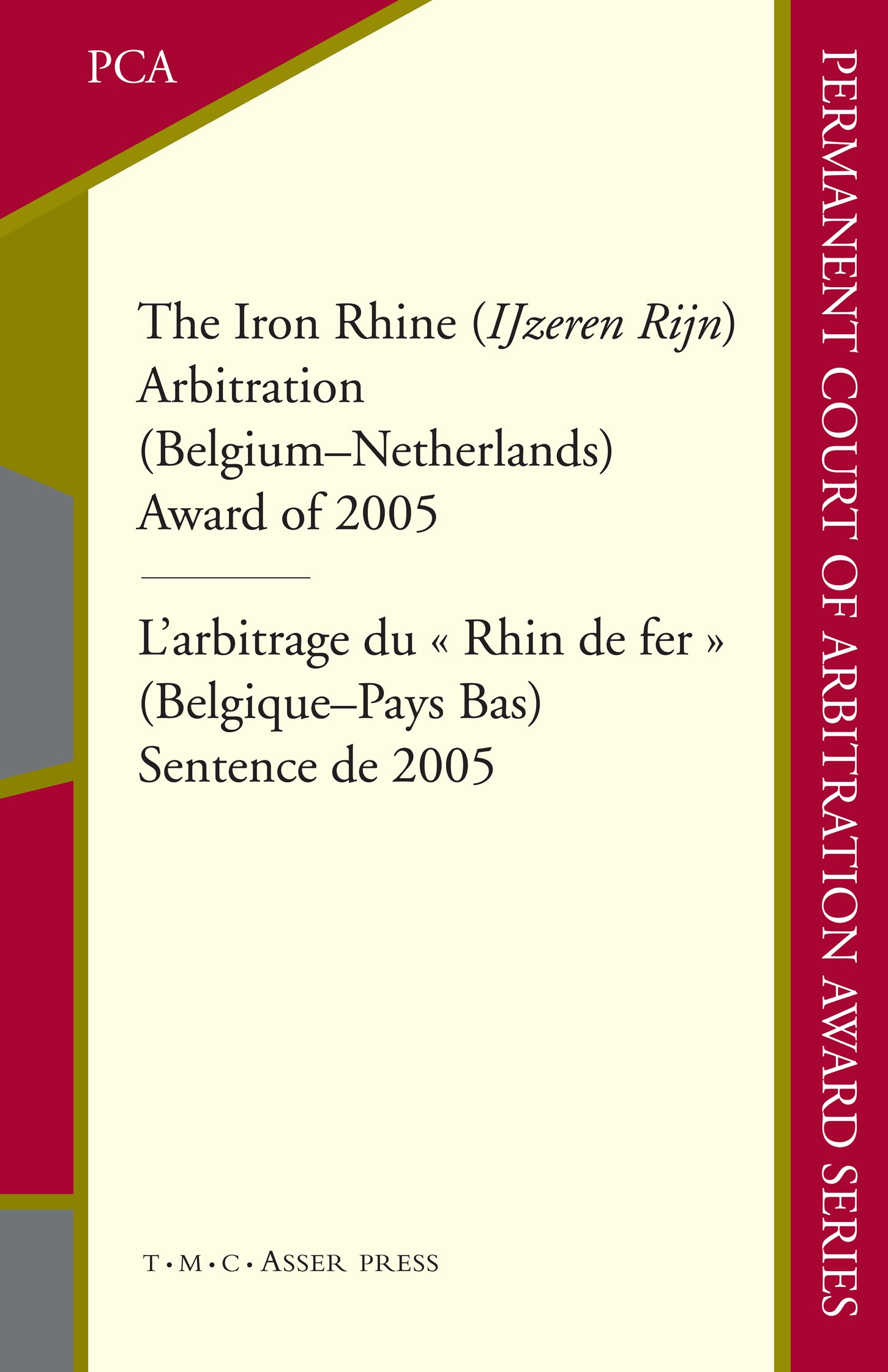 The Iron Rhine (IJzeren Rijn) Arbitration (Belgium-Netherlands) Award of 2005