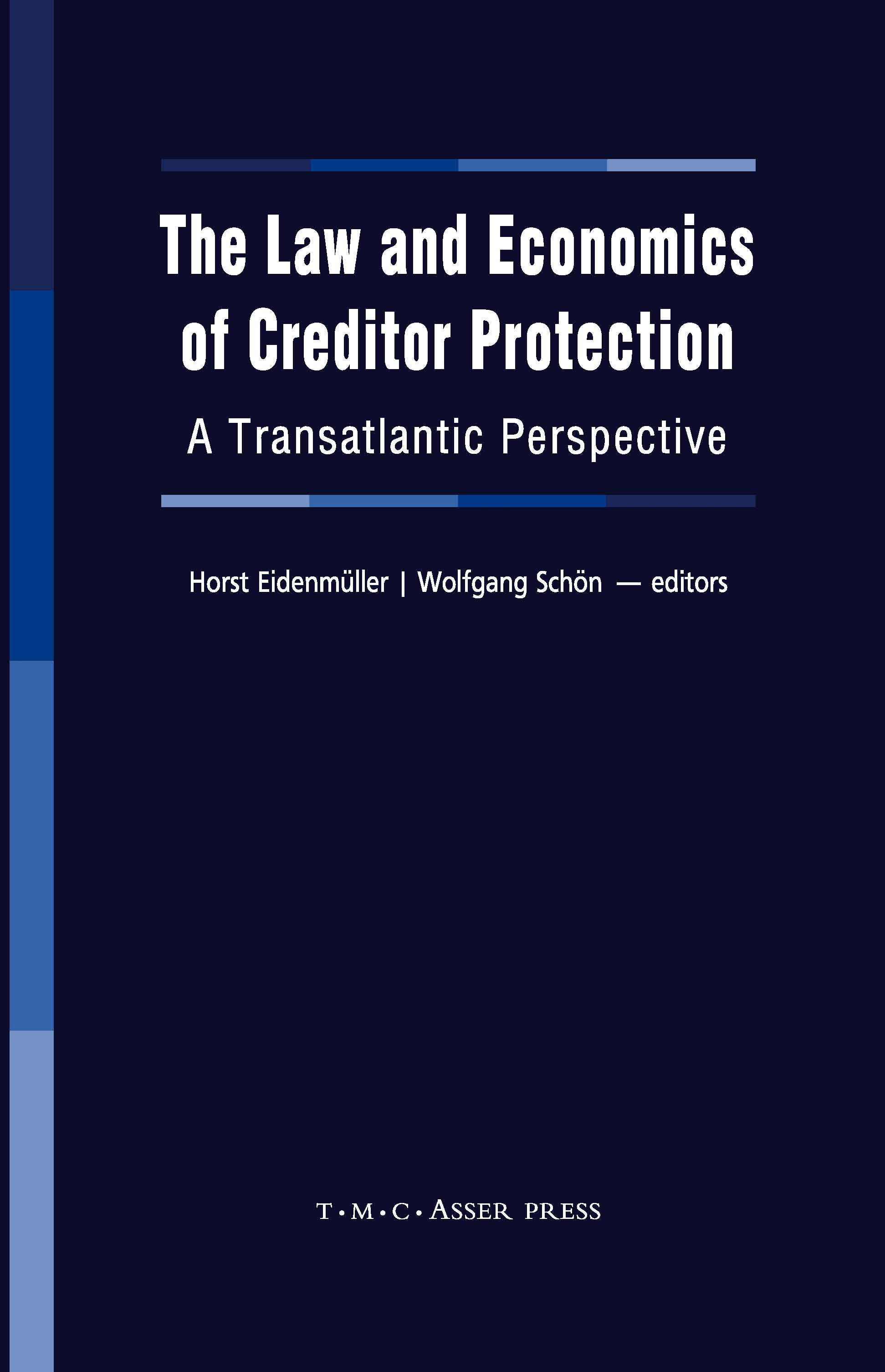 The Law and Economics of Creditor Protection - A Transatlantic Perspective