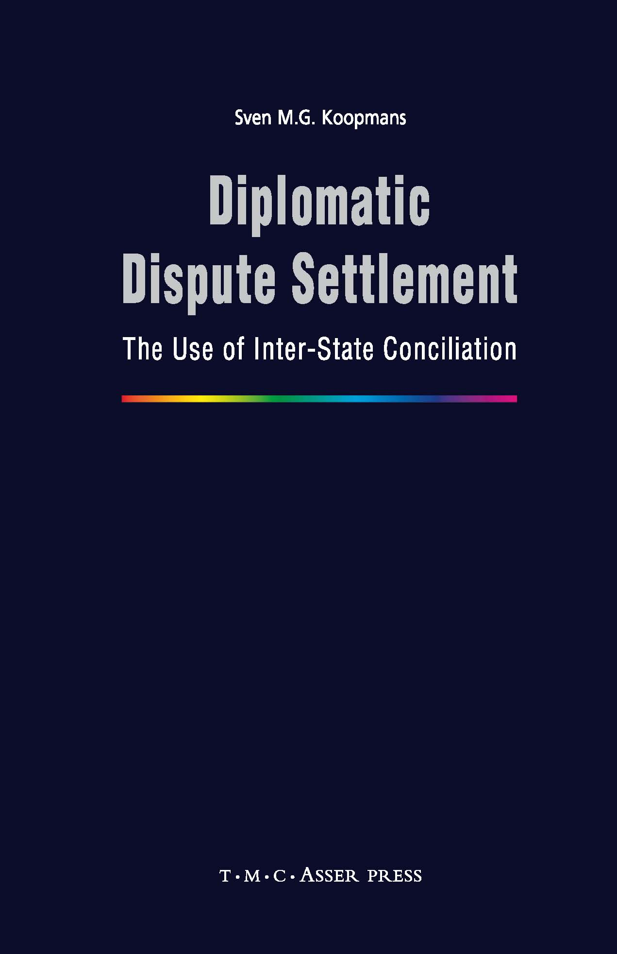 Diplomatic Dispute Settlement - The Use of Inter-State Conciliation