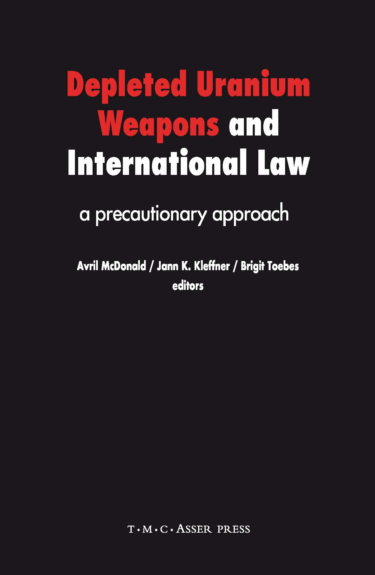 Depleted Uranium Weapons and International Law - A Precautionary Approach