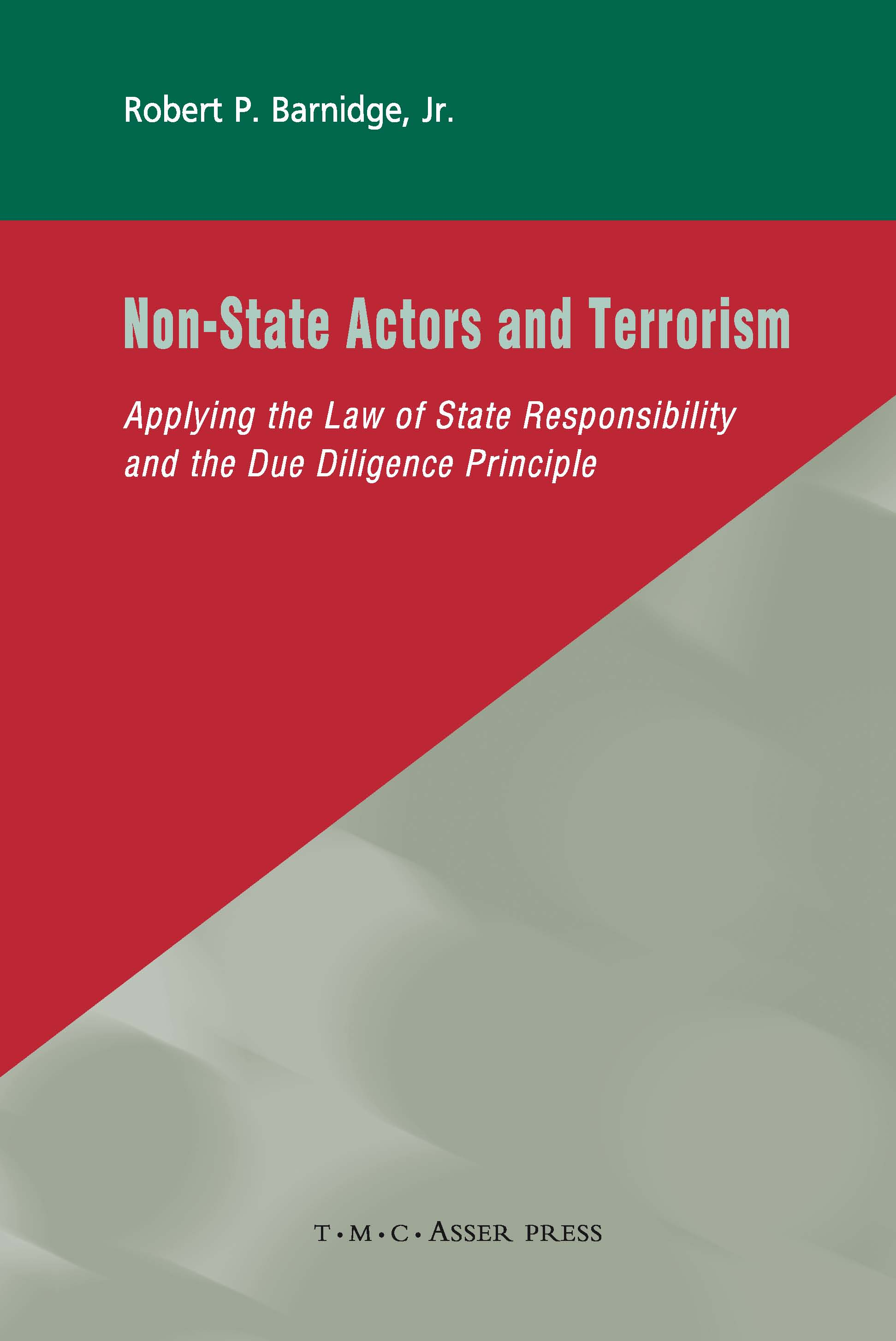 Non-State Actors and Terrorism - Applying the Law of State Responsibility and the Due Diligence Principle