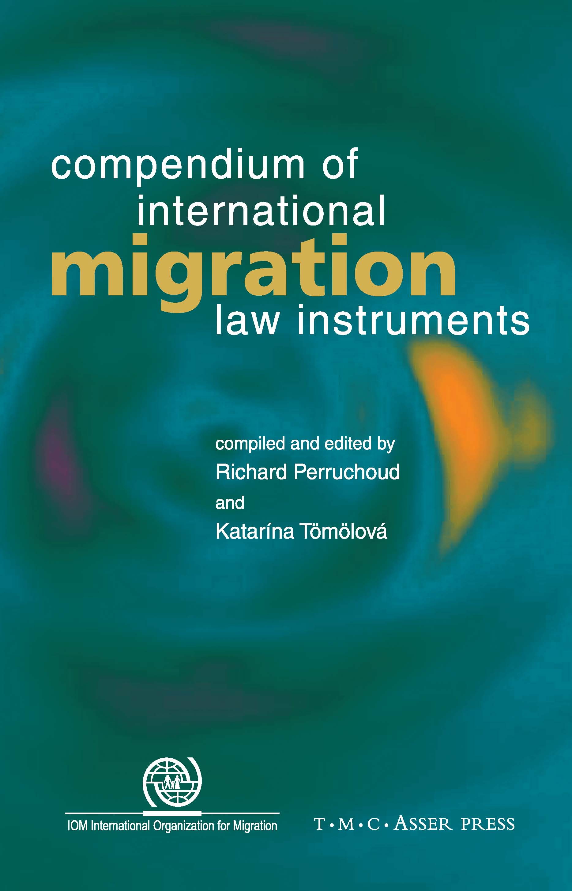 Compendium of International Migration Law Instruments