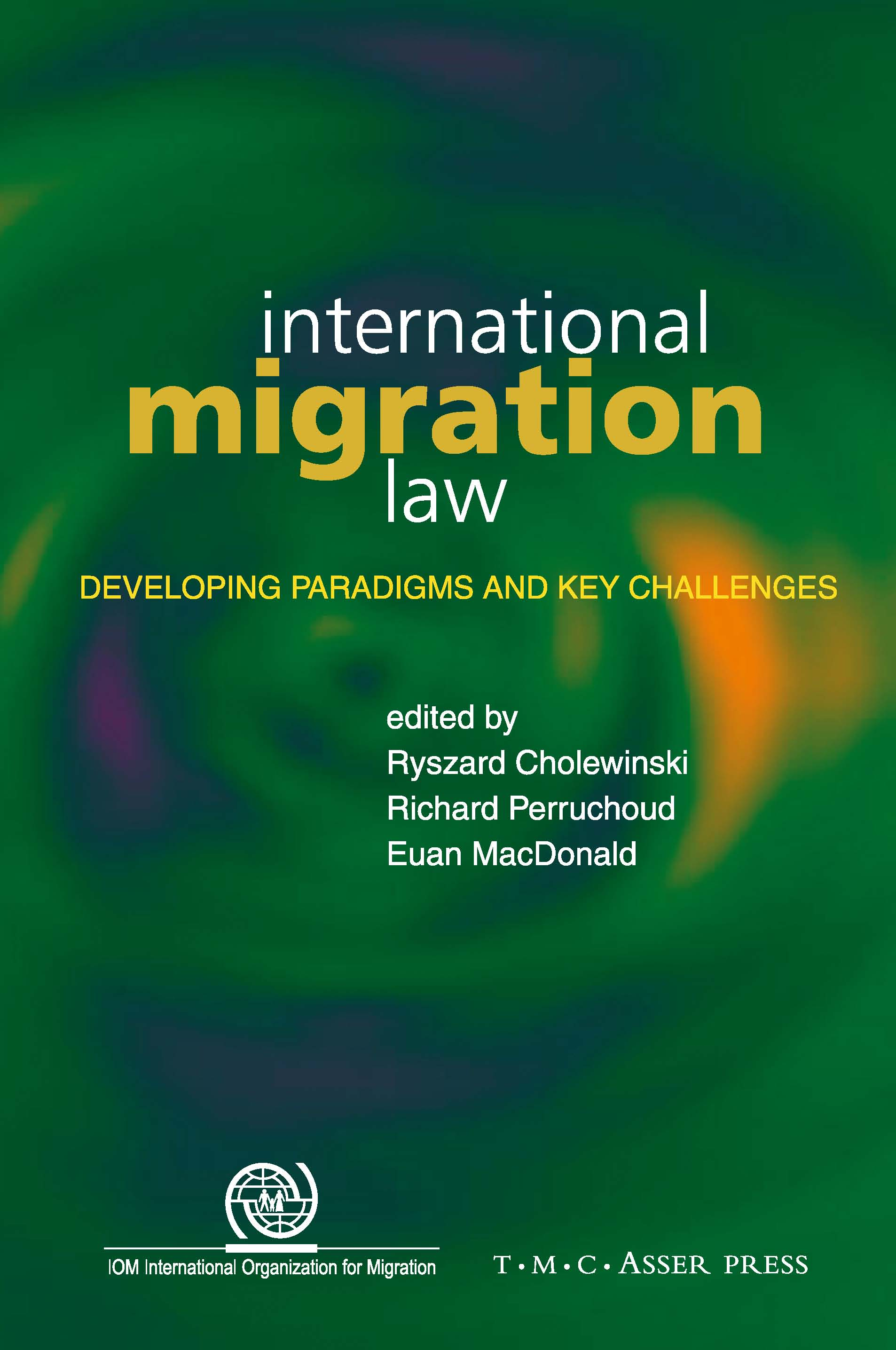International Migration Law - Developing Paradigms and Key Challenges
