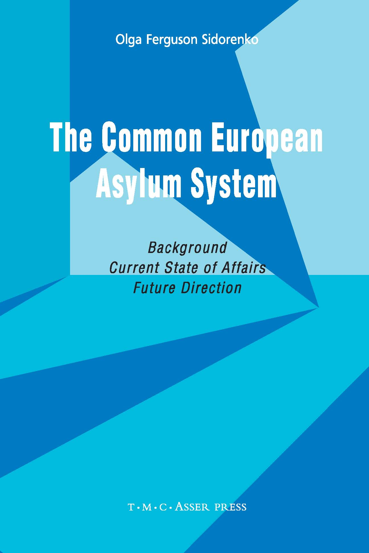The Common European Asylum System - Background, Current State of Affairs, Future Direction