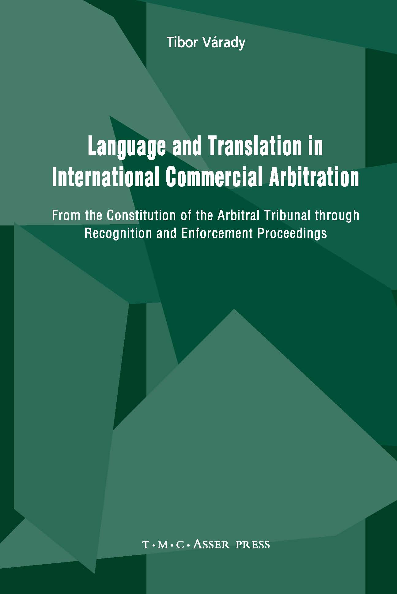 Language and Translation in International Commercial Arbitration - From the Constitution of the Arbitral Tribunal through Recognition and Enforcement Proceedings