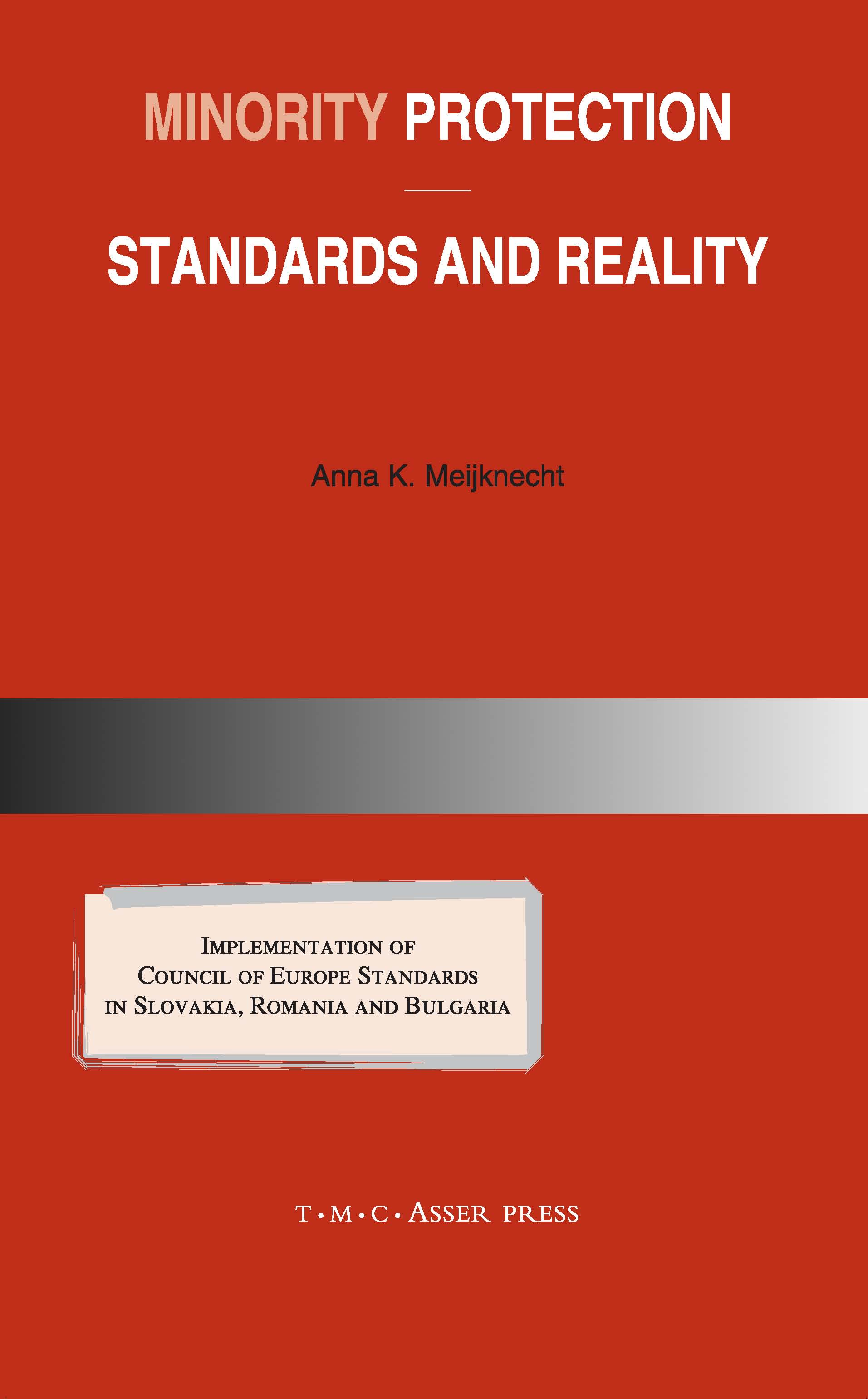 Minority Protection: Standards and Reality - Implementation of Council of Europe standards in Slovakia, Romania and Bulgaria