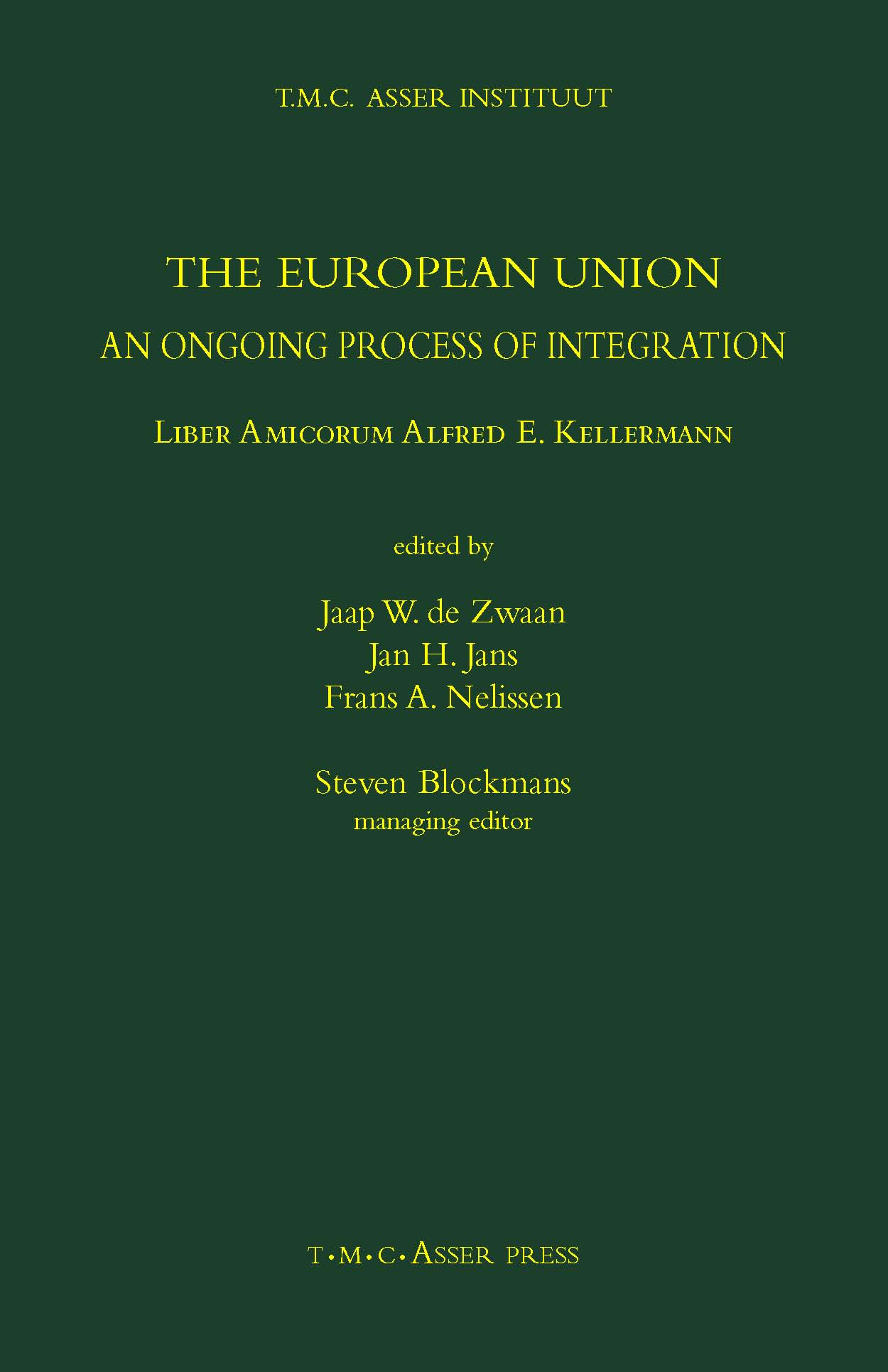 The European Union - An Ongoing Process of Integration - Liber Amicorum Alfred E. Kellermann