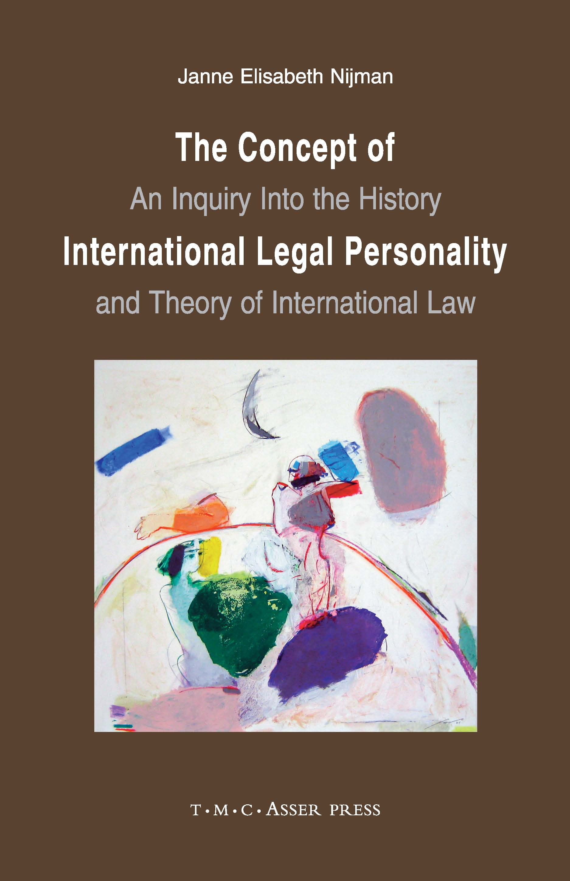The Concept of International Legal Personality - An Inquiry into the History and Theory of International Law