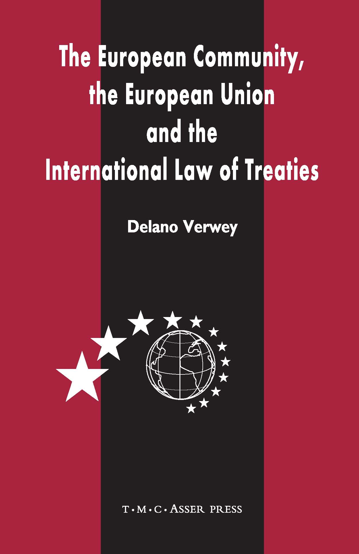 The European Community, the European Union and the International Law of Treaties - A Comparative Legal Analysis of the Community and Union's External Treaty-Making Practice