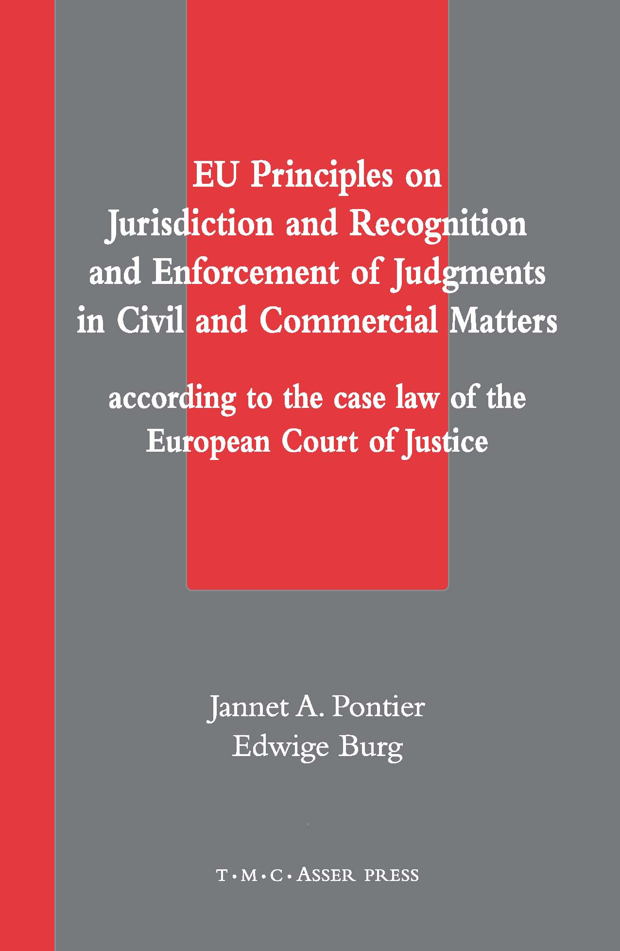 EU Principles on Jurisdiction and Recognition and Enforcement of Judgments in Civil and Commercial Matters according to the case law of the European Court of Justice