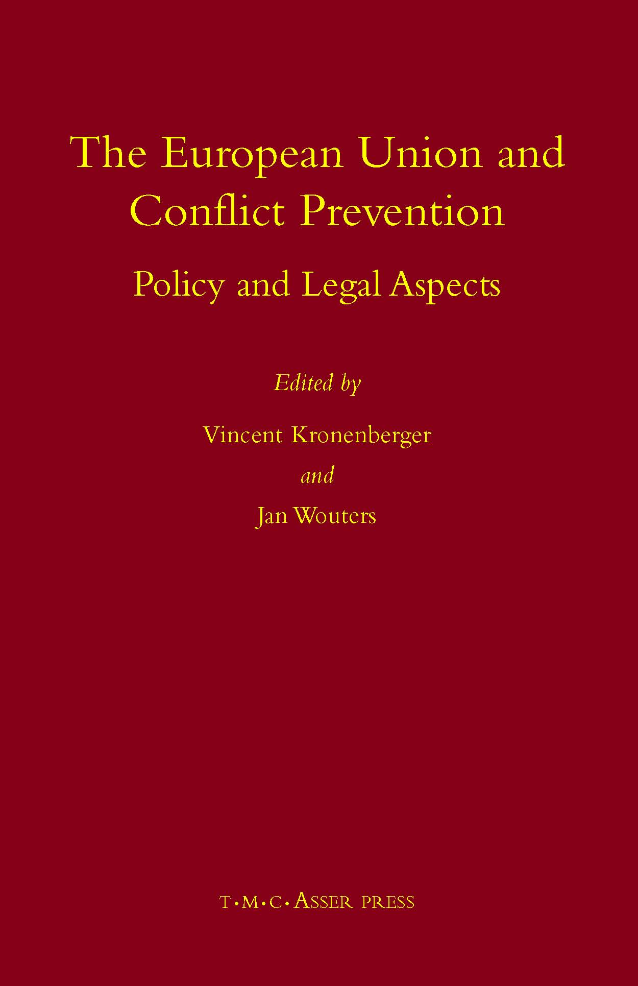 The European Union and Conflict Prevention - Policy and Legal Aspects
