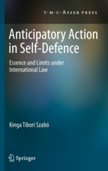 Anticipatory Action in Self-Defence - Essence and Limits under International Law