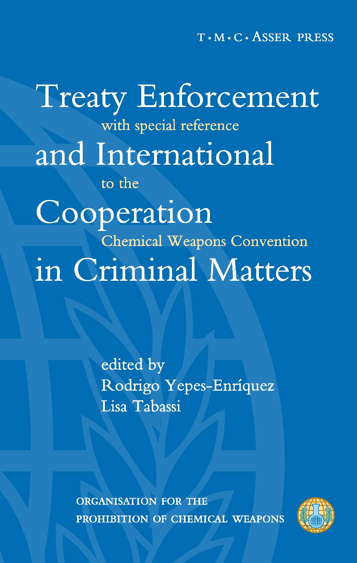 Treaty Enforcement and International Cooperation in Criminal Matters - With Special Reference to the Chemical Weapons Convention