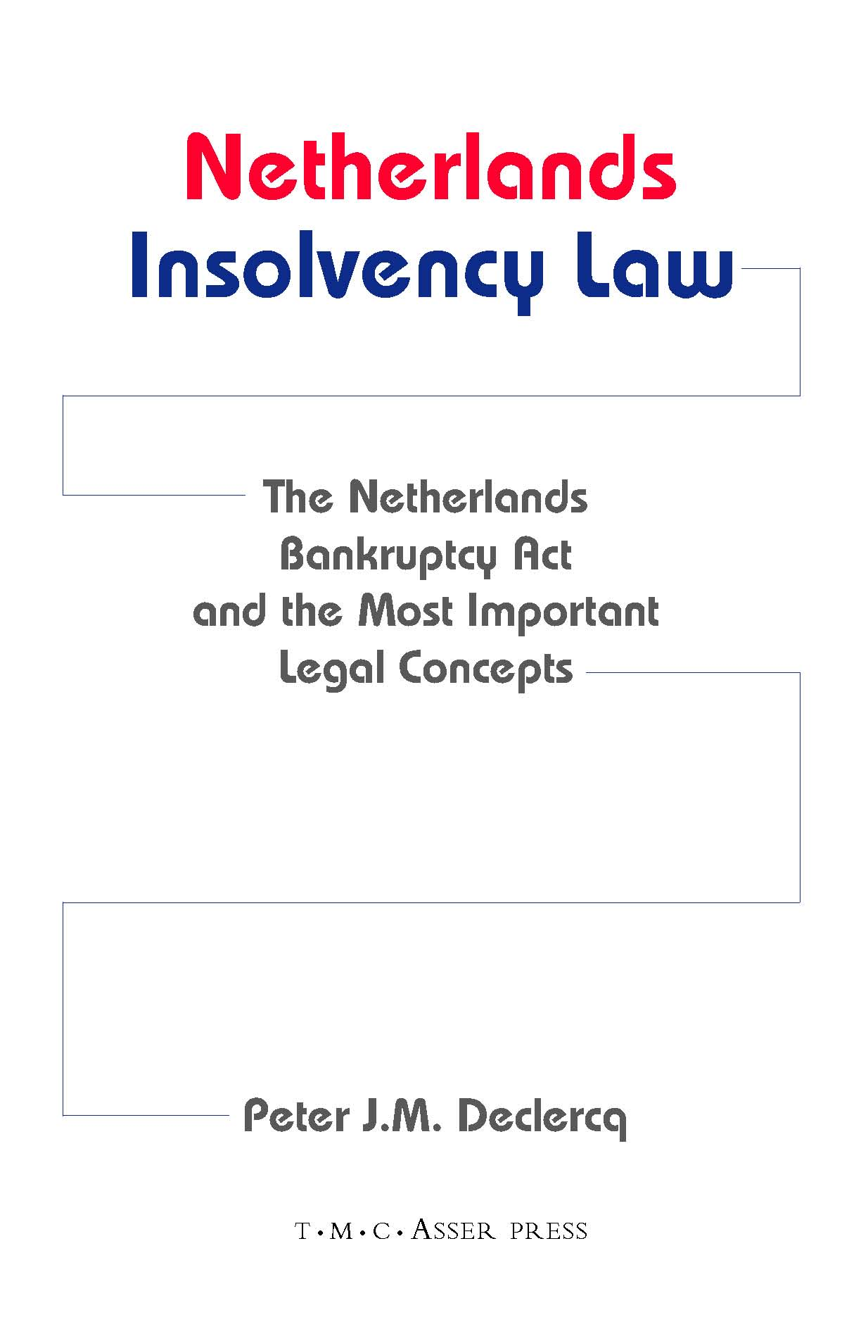 Netherlands Insolvency Law - The Netherlands Bankruptcy Act and the Most Important Legal Concepts