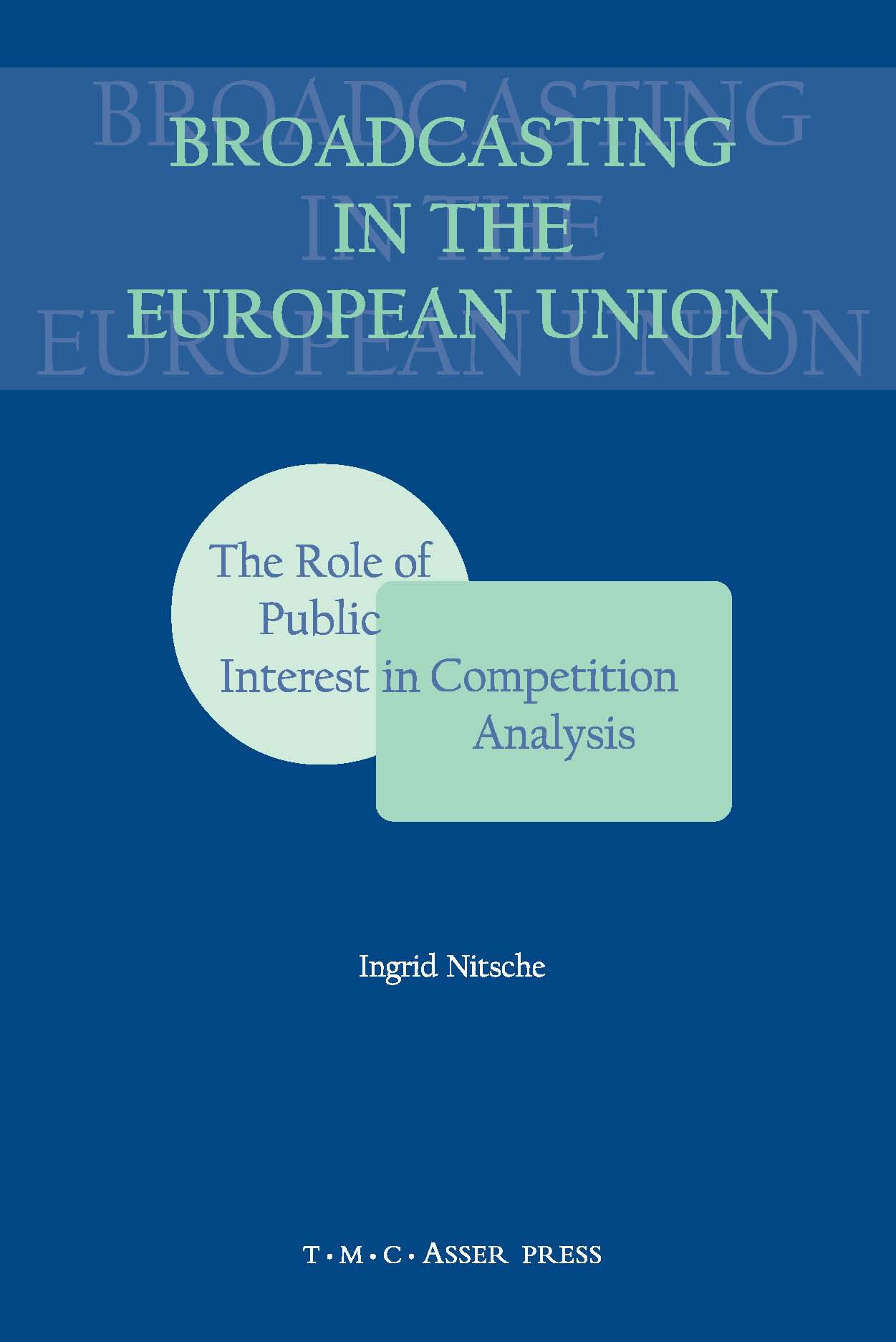 Broadcasting in the European Union - The Role of Public Interest in Competition Analysis