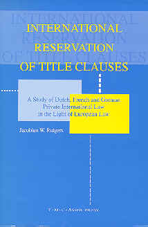 International Reservation of Title Clauses - A Study of Dutch, French and German Private International Law in the Light of European Law